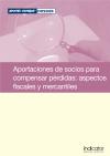 Aportaciones de socios para compensar pérdidas: aspectos fiscales y mercantiles