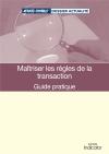 Maîtriser les règles de la transaction : guide pratique