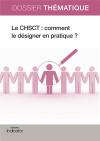 Le CHSCT : comment le désigner en pratique ?