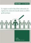 Le régime social et fiscal des indemnités de rupture du contrat de travail versées en 2013 : guide pratique