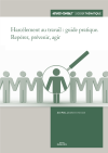 Harcelement au travail : guide pratique. Répérer, prévenir, agir
