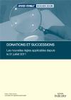 Donations et successions : les nouvelles règles applicables depuis le 31 juillet 2011