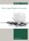 Gérer et payer l'impôt sur les sociétés