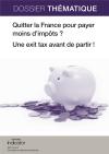 Quitter la France pour payer moins d'impôts ? Une exit tax avant de partir !