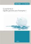 Contrôle fiscal : quelles garanties pour l'entreprise ?