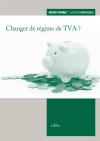 Changer de régime de TVA ?