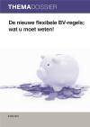 De nieuwe flexibele BV-regels; wat u moet weten!