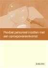 Flexibel personeel inzetten met een oproepovereenkomst